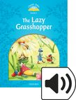 Classic Tales Level 1 The Lazy Grasshopper Audio cover