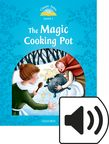Classic Tales Level 1 The Magic Cooking Pot Audio cover