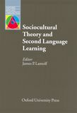 Sociocultural Theory and Second Language Learning cover
