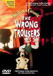 The Wrong Trousers™