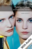Oxford Bookworms Library Level 1: Sister Love and Other Crime Stories e-book with audio cover