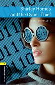 Oxford Bookworms Library Level 1 Shirley Homes and the Cyber Thief Audio Pack cover
