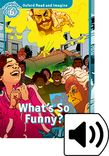 Oxford Read and Imagine Level 6 What's So Funny? Audio cover