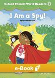 Oxford Phonics World Level 3 Reader 3 I Am a Spy e-book cover
