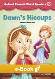 Oxford Phonics World Level 3 Readers 3 Dawns Hiccups e-book cover