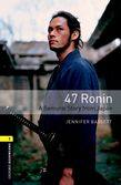 Oxford Bookworms Library Level 1: 47 Ronin: A Samurai Story from Japan cover