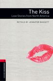 Oxford Bookworms Library Level 3: The Kiss: Love Stories from North America cover