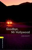 Oxford Bookworms Library Level 1: Goodbye, Mr Hollywood cover