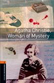 Oxford Bookworms Library Level 2: Agatha Christie, Woman of Mystery cover
